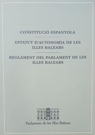 Portada del llibret de la Constitució Espanyola, l'Estatut d'Autonomia de les Illes Balears i el Reglament del Parlament